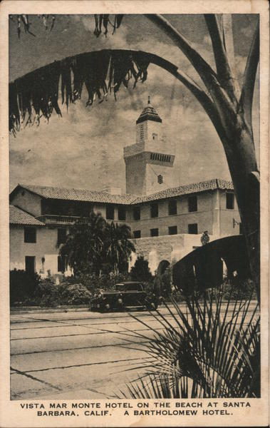 Vista Mar Monte Hotel on the beach at Santa Barbara, Calif. - A Bartholomew Hotel California