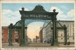 The Welcome Arch and Seventeenth Street from Union Dept Postcard