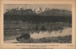 Convoy Truck Hauling Supplies to the Head of Construction on the Alaska Highway Postcard