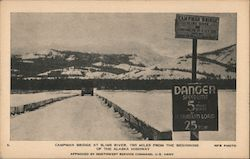 Campman Bridge at Slims River, 1565 Miles From the Beginning of the Alaska Highway Postcard
