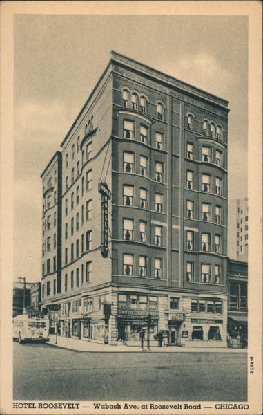 Hotel Roosevelt - Wabash Ave. at Roosevelt Road Chicago Illinois
