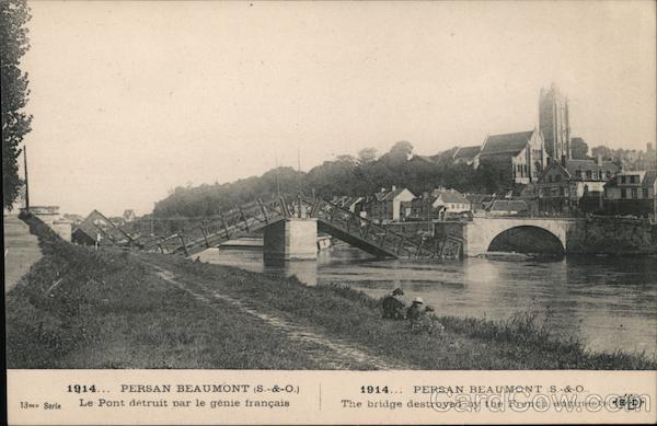 1914... PERSAN BEAUMONT (S.-&-O.) Le pont destruit par le genie francais/The bridge destroyed by the French engineers