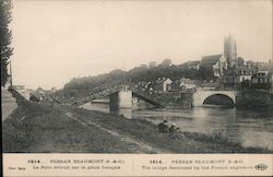 1914... PERSAN BEAUMONT (S.-&-O.) Le pont destruit par le genie francais/The bridge destroyed by the French engineers Postcard