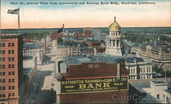 Main St., Looking West from Commercial and Savings Bank Bldg. Stockton California