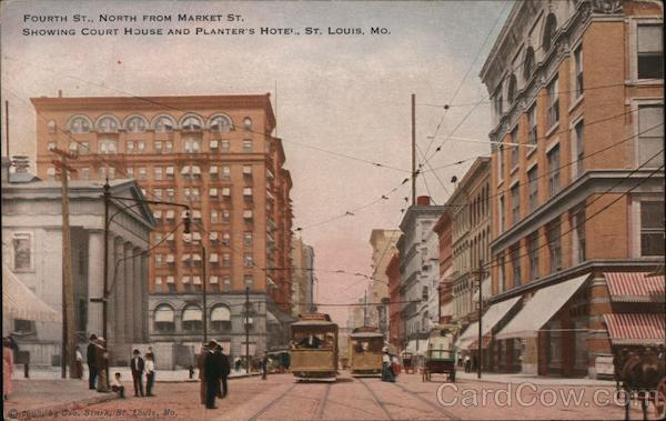 Fourth St. NOrth from Market St. Showing Court House and Planter's hotel St. Louis Missouri