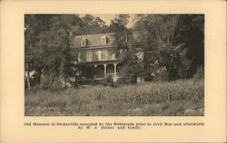 Old Mansion in Dickeyville Occupied by the Wethereds Prior to Civil War and Afterwards Postcard