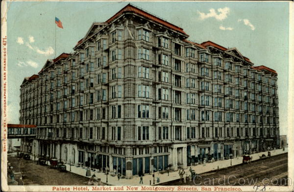 Palace Hotel, Market And New Montgomery Streets San Francisco California