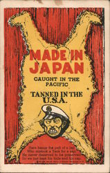 Made in Japan. Caught in the Pacific. Tanned in the U.S.A. Here hangs the pelt of a Jap.