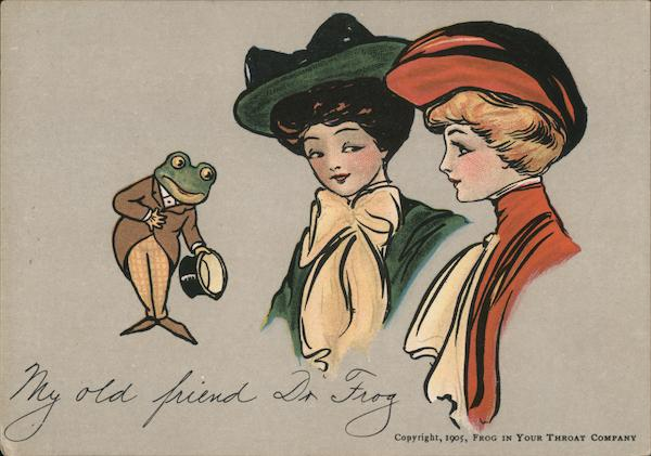 1905 Frog In Your Throat My old friend Dr. Frog. Frogs