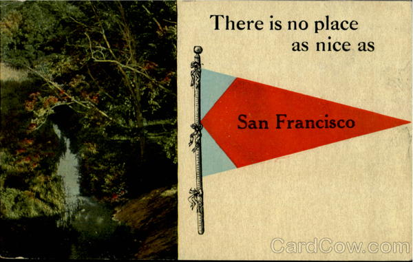 There Is No Place As Nice As San Francisco California