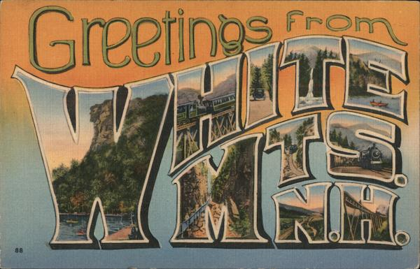 Greetings from White Mts., N.H. White Mountains New Hampshire