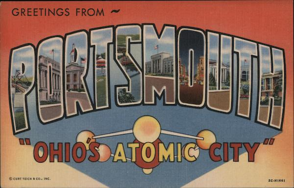 Greetins from Portsmouth - Ohio's Atomic City