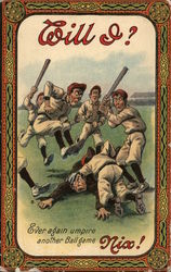 Will I? Ever again umpire another Ball game Nix! Postcard