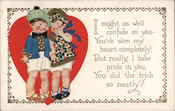 I might as well confide in you - You're won my heart completely; But really, I take pride in you Postcard