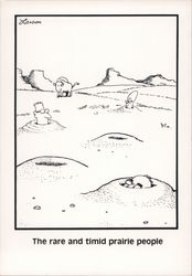 The Far Side: The Rare And Timid Prairie People