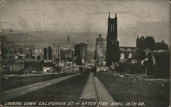 Looking Down California St. - After Fire April 18, 1906 San Francisco