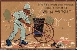 "Street Cleaner Jobs that are worse than your own. Moral ""be satisfied"" ""White Wings"" Postcard"