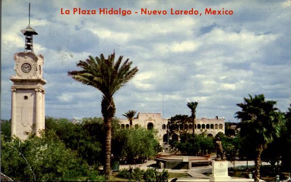 La Plaza Hidalgo Nuevo Laredo Mexico