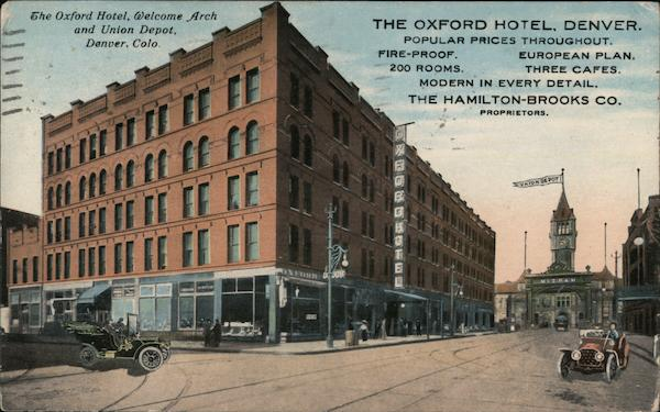 The Oxford Hotel, Welcome Arch and Union Depot Denver Colorado