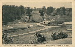 Famous Water Hole, Fourth Hole, South Course - Westchester Country Club Postcard
