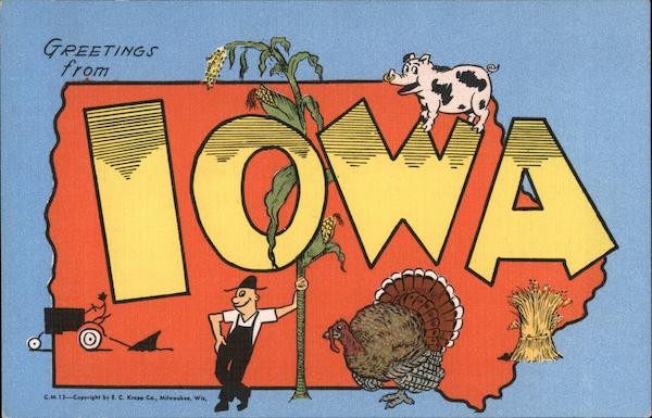 Greetings from Iowa - Map - Famous for Tall Corn