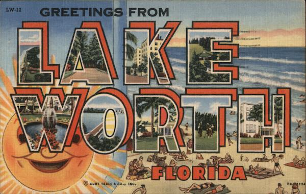 Greetings from Lake Worth, Florida