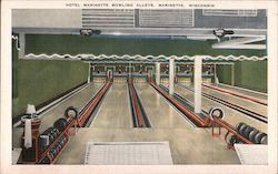 Hotel Marinette Bowling Alleys Postcard
