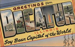 Greetings from Decatur, Illinois - Soy Bean Capital of the World Postcard