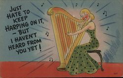 Just Hate to Keep Harping on It - But I Haven't Heard From You Yet! Postcard