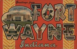 Greetings from Fort Wayne Indiana