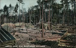 Logging Camp Near Rhinelander Postcard