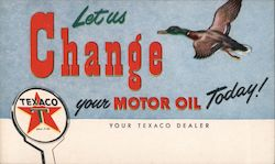Let Us Change Your Motor Oil Today! Texaco, Mallard Duck Postcard