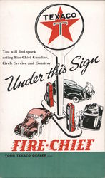 Texaco You Will Find Quick Acting Fire-Chief Gasoline, Circle Service and Courtesy Under This Sign Postcard