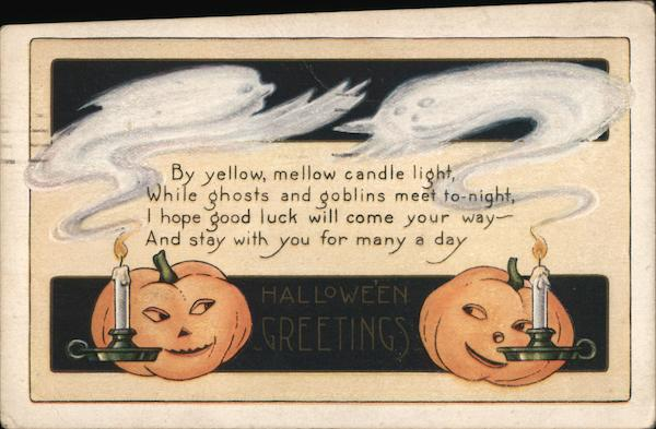 By Yellow, Mellow Candle Light, While Ghosts and Goblins Meet To-Night, I Hope Good Luck Will Come Your Way