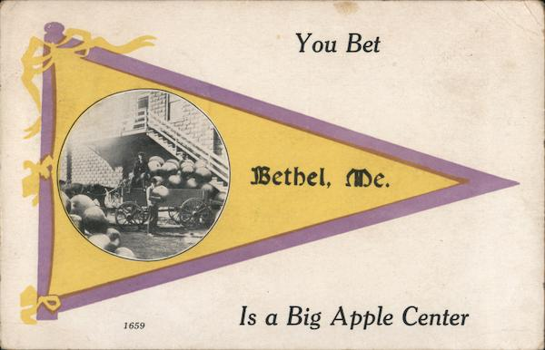 You Bet Bethel Me. Is a Big Apple Center Maine