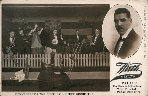 Henneberry's 20th Century Society Orchestra, E.A. Wirth's Dancing Palace Milwaukee Wisconsin