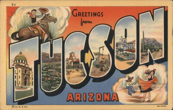Greetings from Tucson, Arizona