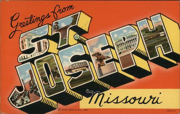 Greetings from St. Joseph, Missouri