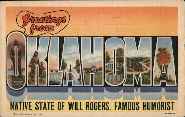 Greeting from Oklahoma, Native State of Will Rogers, Famous Humorist