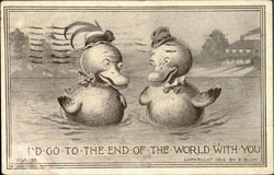I'd Go To The End Of The World With You Ducks