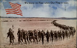 We Know No Fear When Our Flag Is Near
