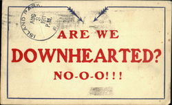 Are We Downhearted?