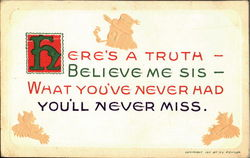 Here's a truth believe me sis - what you've never had you'll never miss