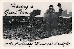 Having a Great Time at the Anchorage Municipal Landfill Postcard