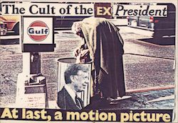 The Cult of the Ex President - At last, a motion picture Postcard