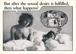 But after the sexual desire is fulfilled, then what happens? Postcard