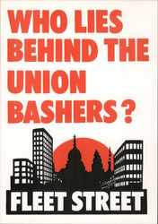 Who Lies Behind the Union Bashers? Fleet Street Postcard