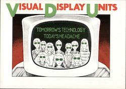 Visual Display Units, Tomorrow's Technology, Today's Headache Postcard