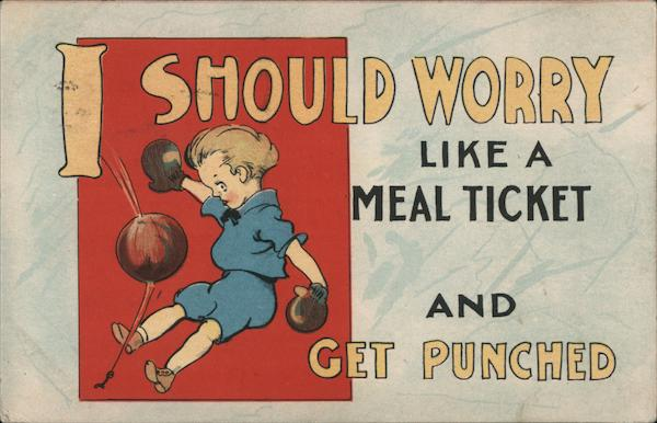 I Should Worry Like A Meal Ticket and Get Punched Comic, Funny