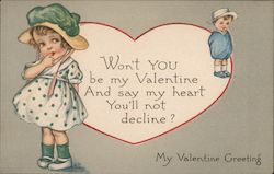 My Valentine Greeting Won't you be my Valentine and say my heart you'll not decline? girl and boy Postcard